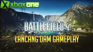 Battlefield 4 (BF4) Lancang Dam 64 Player Multiplayer Xbox One Gameplay [20-3] HD 60fps