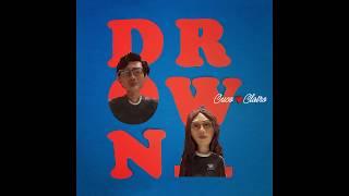 Cuco & Clairo - Drown