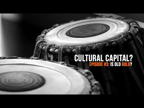 Cultural Capital? Episode 3: Is Old Gold?
