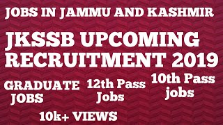 JKSSB LATEST RECRUITMENT ||UPCOMING 2019 RECRUITMENT||JOBS IN JAMMU & KASHMIR