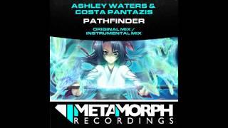Costa Pantazis, Ashley Waters - Pathfinder (Original Mix) [Metamorph Recordings]