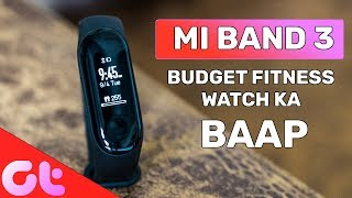 Xiaomi Mi Band 3 Review: Baap of All Budget Smartwatches
