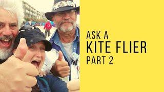 Ask a Kite Flier - part 2