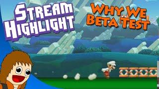 Why We Beta Test (Stream Highlight)