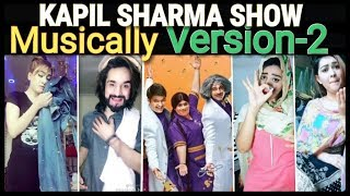 The Kapil Sharma Show Version-2 || All in One Musically Stars