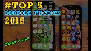 The Best Top 5 Mobile Phones in 2018 !