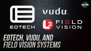 EOTech, Vudu, Field Vision Systems - SHOT Show 2019