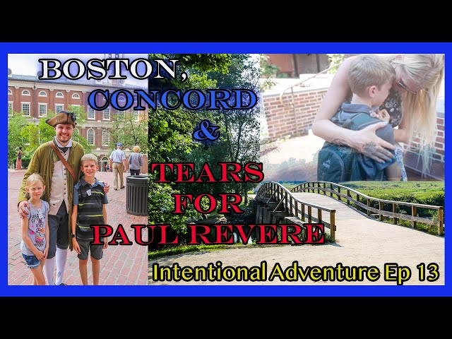 Boston, Concord and Tears for Paul Revere | Family Travel Adventure Ep. 13