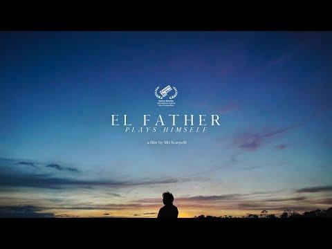 EL FATHER PLAYS HIMSELF - trailer