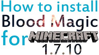 Minecraft 1.7.10 - How to install Magic Blood Mod (OUTDATED)