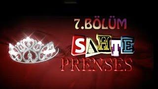 Sahte Prenses 7.Bölüm
