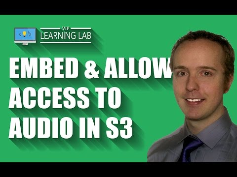 Embed & Allow Access To Amazon S3 Audio The Quick And Easy Way