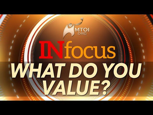 INFOCUS: What Do You Value?
