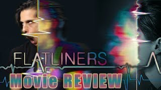 Flatliners (2017) - Movie REVIEW