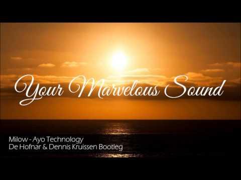 Milow - Ayo Technology (De Hofnar & Dennis Kruissen Remix)