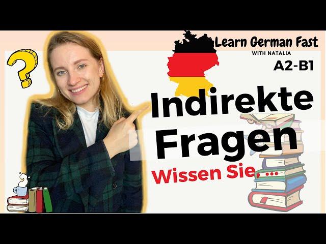 Indirekte Fragen und indirekte Sätze II Learn German Fast