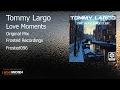 Tommy Largo - Love Moments (Original Mix)