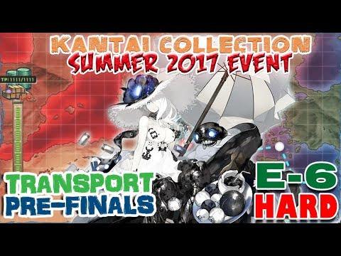【KanColle】 Summer 2017 Event E-6 Hard [Transport Pre-Final]