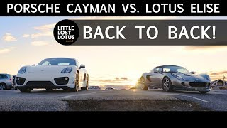 Porsche 981 Cayman vs. Lotus Elise | The Cayman Isn't in the Same Class as Lotus | Back to Back