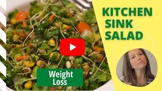 "Weight Loss Salad Recipe Video [aka ""kitchen Sink Salad""]"