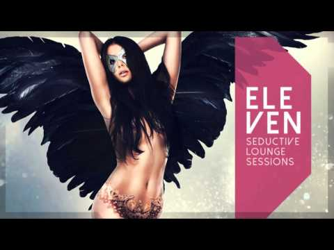 Eleven Seductive Lounge Sessions - New! Full Album