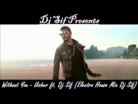 Without You  Usher ft  Dj Sif Electro House