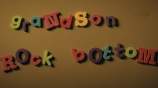 grandson: Rock Bottom [OFFICIAL VIDEO]