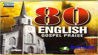 Gospel 80 English Gospel Worship - Best African Praise from around the world - gospel music songs 1970s