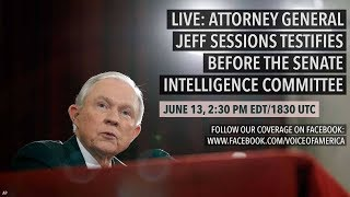 LIVE: Attorney General Jeff Sessions Testifies Before the Senate Intelligence Committee