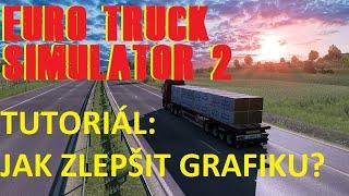 Euro Truck Simulator 2: Tutoriál...Jak zlepšit grafiku?