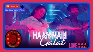 Haan Main Galat || Arijit Singh || Love Aaj Kal || Shashwat Singh || VJ Leo Collection ||