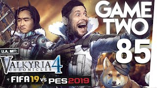 FIFA 19, PES 19, Valkyria Chronicles 4, die Zukunft der Story-Spiele | Game Two #85