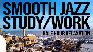 Half Hour Cappadocia Relax Music with Sparrows | Smooth Jazz for Study Work | Background Music