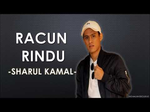 RACUN RINDU - SHARUL KAMAL ( LYRIC )