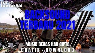 Musik Bebas Hak Cipta Gratis Download - Musik Backsound TERBARU 2021 Music No Copyright Free