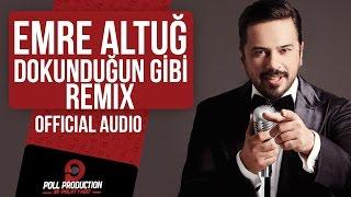 Emre Altuğ - Dokunduğun Gibi - Remix