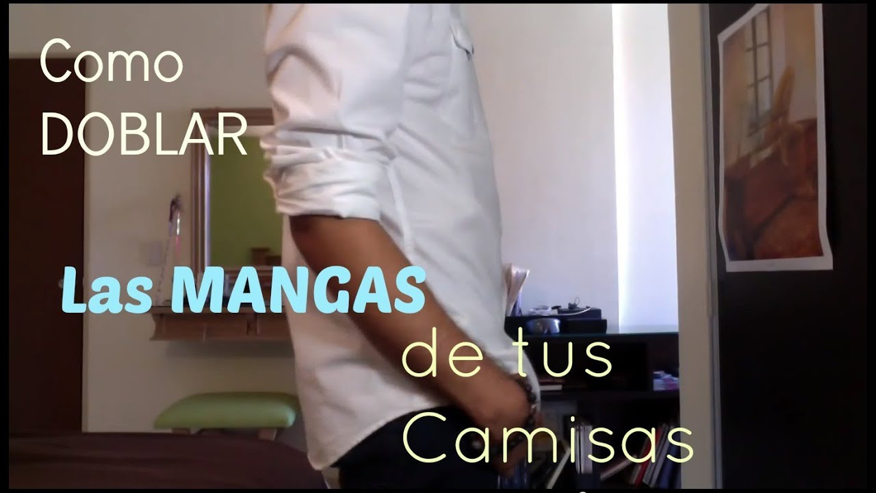 Como doblar las mangas de tus camisas j m monta o youtube - Como doblar una camisa ...