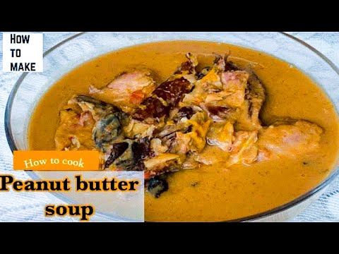 How To Cook Peanut Butter Soup | Smoked Fish Chicken  Peanut Butter Soup Recipe