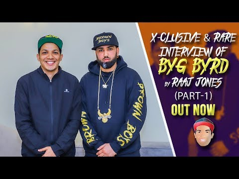 BYG BYRD - X- CLUSIVE & RARE INTERVIEW BY RAAJ JONES (PART-1)