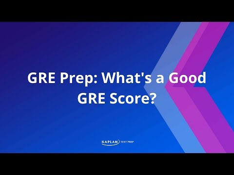 GRE Prep: What's A Good GRE Score? | Kaplan Test Prep