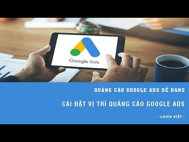 [CÔNG TY NDV VIỆT NAM] Hướng Dẫn Cài Đặt Vị Trí Quảng Cáo Trong Tài Khoản Google Ads – Học Quảng Cáo Google Ads 2020