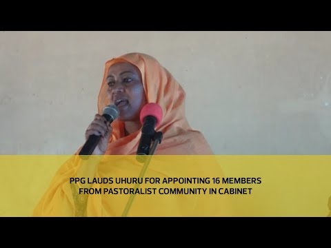 PPG lauds Uhuru appointing of 16 members from pastoralist community in cabinet