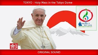 Pope Francis-Tokyo-Holy Mass  2019-11-25