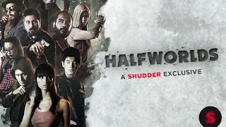 Halfworlds (A Shudder Exclusive) - Trailer