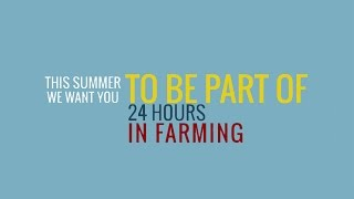 24 hours in farming - What will you be doing on August 20th? #Farm24