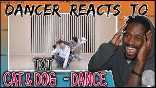 Dancer Reacts To TXT (투모로우바이투게더) 'Cat & Dog' Dance Practice | TXT Cat & Dog Dance Practise Reaction