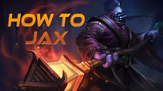 How to Jax - A Detailed League of Legends Guide