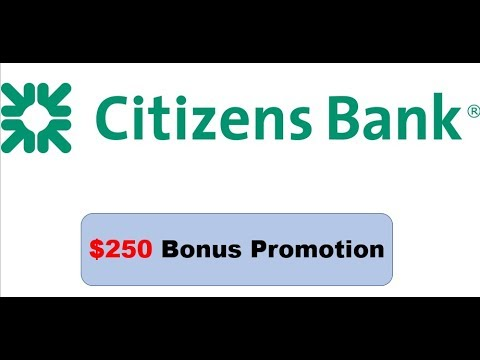 Citizens Bank Checking Promotion 250 Bonus Youtube