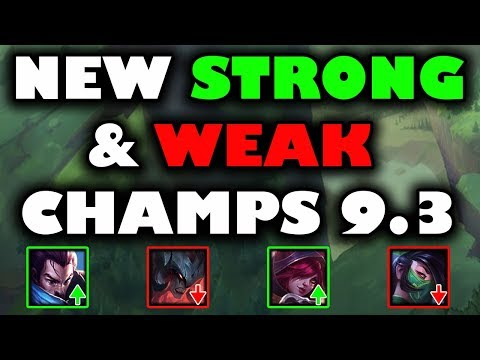 New Strong And Weak Champs Patch 9.3 (timestamps Below)
