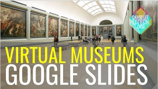 Virtual Museums with Google Slides